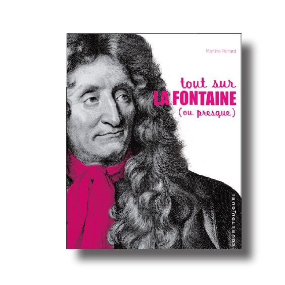 Tout sur La Fontaine de Martine Pichard, éditions Cours Toujours