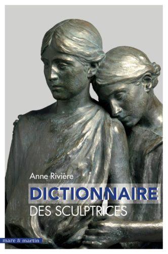 Photo de la page de couverture du Dictionnaire des sculptrices d'Anne Rivière